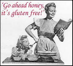 Go ahead honey, it's gluten free